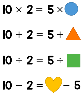 10 x 2 = 5 x circle, 10 + 2 = 5 + triangle, 10 divided by 2 = 5 divided by square, 10 - 2 = heart - 5.