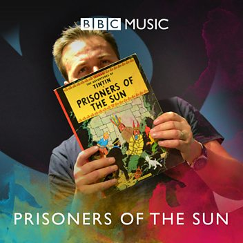 Gideon Coe: 'Tintin - Prisoners of the Sun'