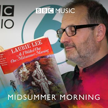 Mark Radcliffe: 'As I walked Out One Midsummer Morning'
