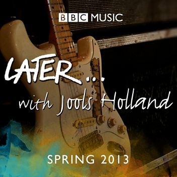 Later... with Jools Holland - Spring 2013