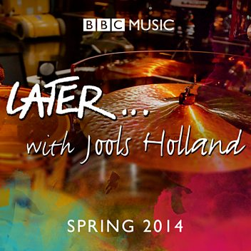 Later... with Jools Holland - Spring 2014