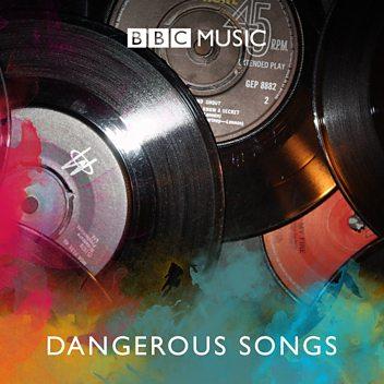 Britain's Most Dangerous Songs