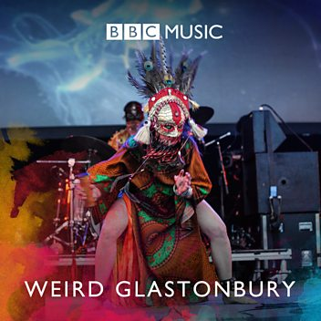Weird Glastonbury