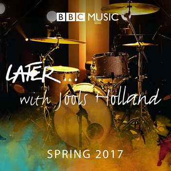 Later...with Jools Holland - Spring 2017