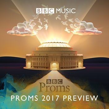 The Music of the BBC Proms 2017