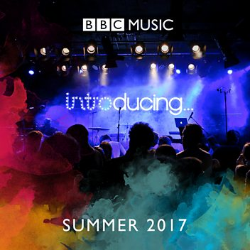 BBC Introducing: Summer 2017
