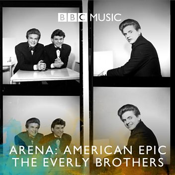 Arena: American Epic - The Everly Brothers