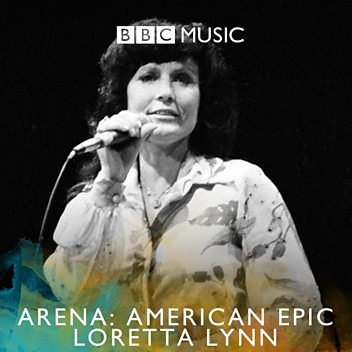 Arena: American Epic - Loretta Lynn