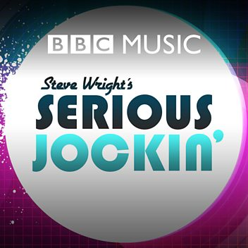 Radio 2's Serious Jockin' - 7th July 2017