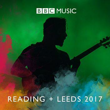 Reading + Leeds 2017