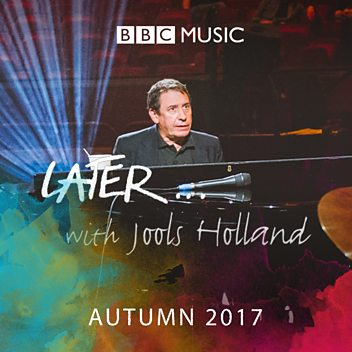 Later...with Jools Holland - Autumn 2017
