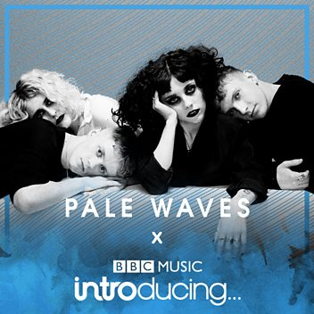 BBC Music Introducing Radar: Pale Waves