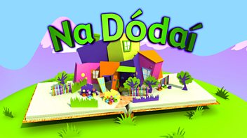 Programme image from Na Dódaí: Episode 5: Good Morning
