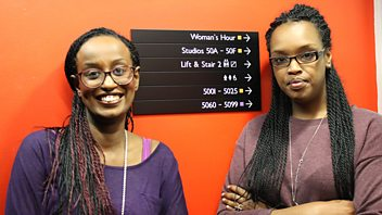 Programme image from Woman's Hour: Leyla Hussein and Nimco Ali; coding in schools; #YesAllWomen; Kate Millett