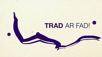 Programme image from Trad Ar Fad!: Episode 4