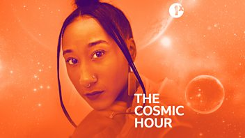 Programme image from The Cosmic Hour: 60 Minutes of Escapism