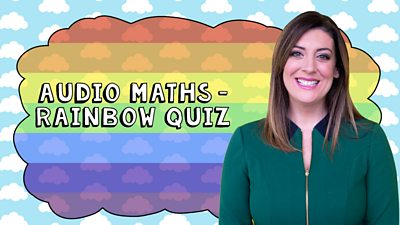 Catriona Shearer presents the Audio Maths Rainbow Quiz