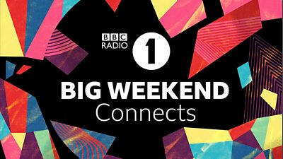 BBC Radio 1 Big Weekend Connects
