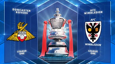 FA Cup: Doncaster Rovers 2-0 AFC Wimbledon highlights