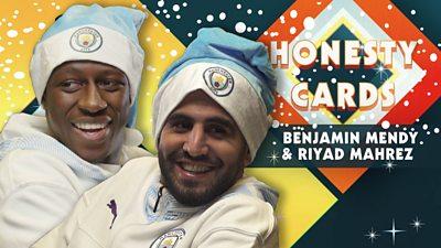 Benjamin Mendy & Riyad Mahrez reveal Pep's favourite elves - Honesty Cards
