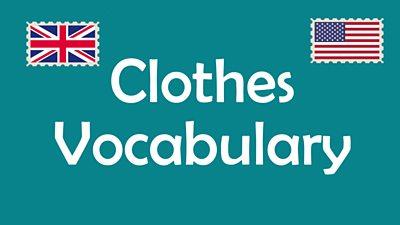 American English vs British English - clothes vocabulary
