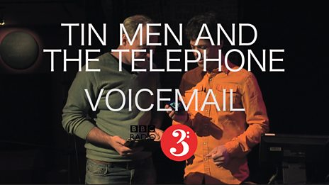 Tin Men and the Telephone - Voicemail