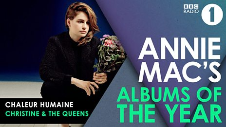 Annie Mac's Albums Of The Year: Christine and the Queens - Chaleur Humaine