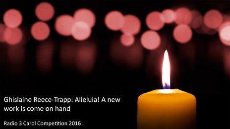 Radio 3 Carol Competition 2016: Ghislaine Reece-Trapp