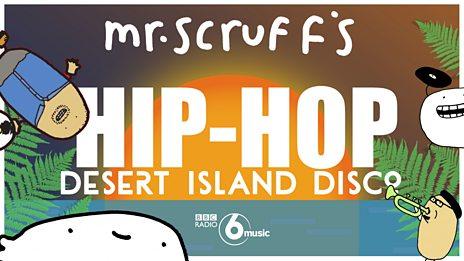 Mr Scruff's Hip Hop Desert Island Disco