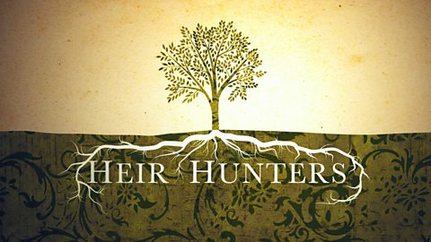 Heir Hunters - Series 11: 10. Chatfield/haddon
