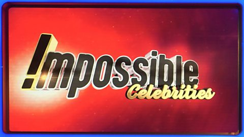 BBC One - Impossible Celebrities, Series 2