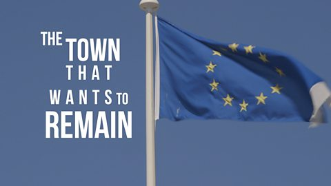 The EU referendum takeover: The town that wants to remain