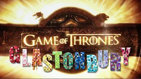 Game of Thrones: Glastonbury Edition