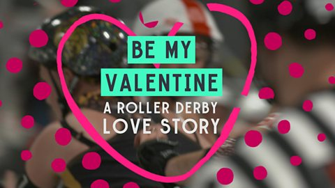 Be My Valentine: A roller derby love story
