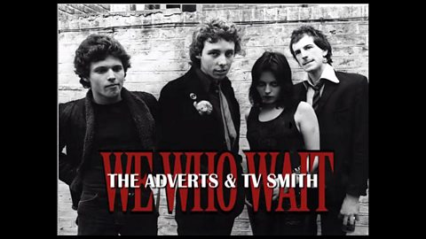 BBC Four - We Who Wait: TV Smith & the Adverts