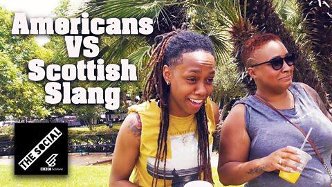 BBC - The Social, Scotland, Americans Take On Scottish Slang