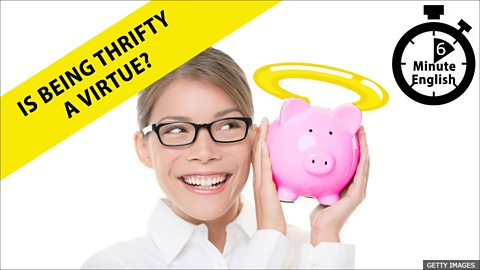 Is being thrifty a virtue?