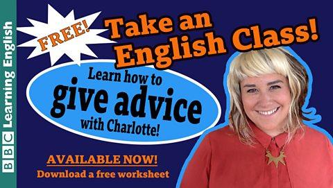 Take an English class: Giving advice