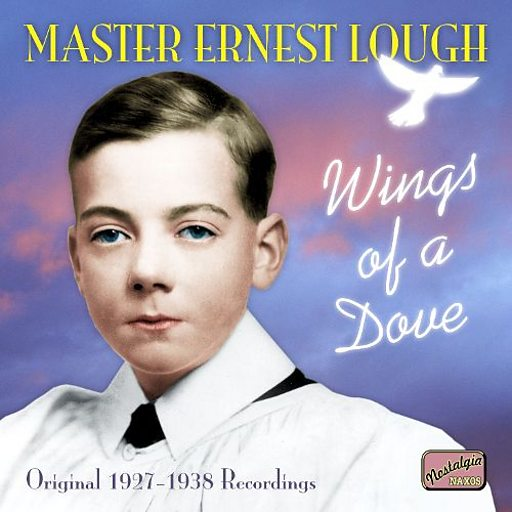 O For the Wings of a Dove. Ernest Lough