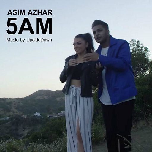 5 Am Feat Upside Down Asim Azhar