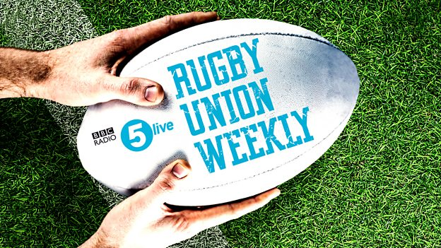bbc radio 5 live rugby union weekly