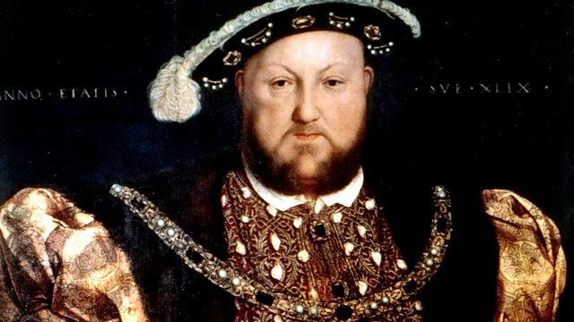 Bbc Radio   The Essay Henry King Of Kings Henry Viii And Drama