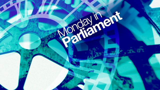 Monday in Parliament