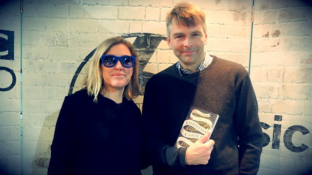 bbc radio 6 music cerys matthews a history of christmas carols with andrew gant