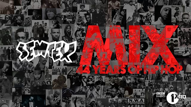 BBC Radio 1Xtra - Semtex, With IAMDDB, 44 Years of Hip Hop Mix