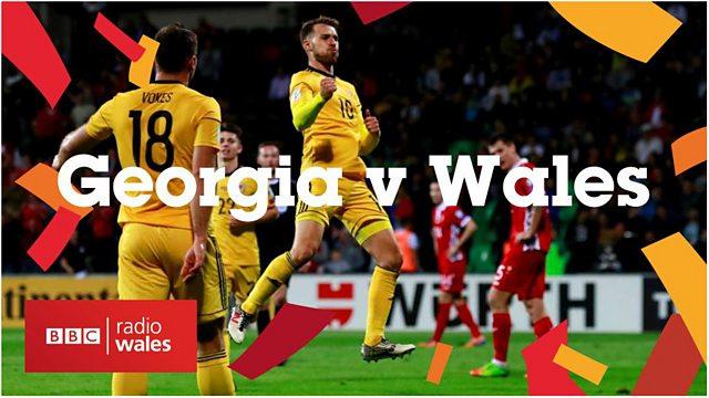 Bbc Radio Wales Radio Wales Sport Live Commentary Georgia V Wales