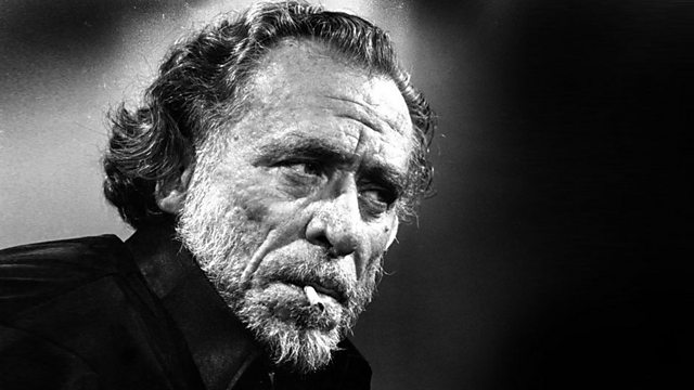 BBC Radio 4 - Great Lives, Series 15, Charles Bukowski