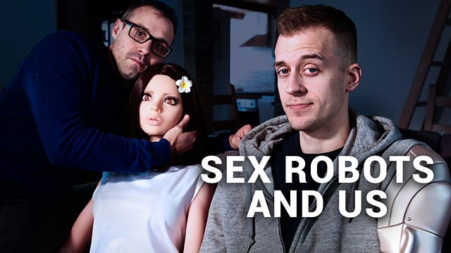 Sex Robots and Us 2018