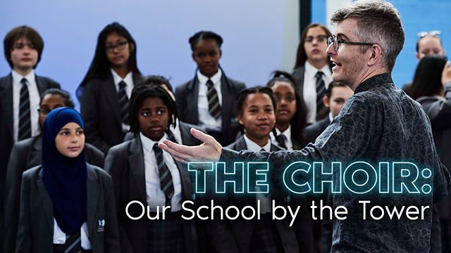 BBC Two - The Choir, Our School by the Tower, Episode 1