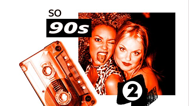 BBC Sounds Mixes - SO 90s, Claudia presents HAPPY songs of